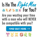 Is He The Right Man For You?
